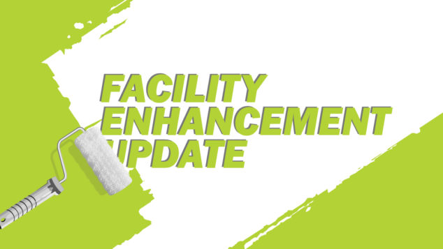 Facility Enhancement Update