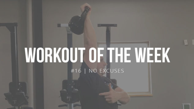 Workout of the Week #16 | No Excuses