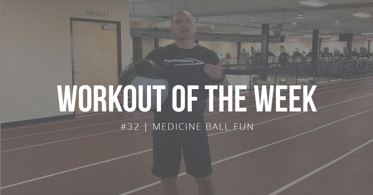 Workout of the Week #32   Medicine Ball Fun