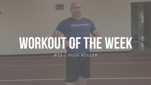 Workout of the Week #33: High Roller
