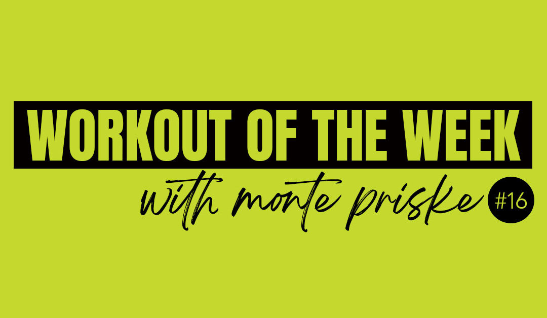 Workout of the Week #16