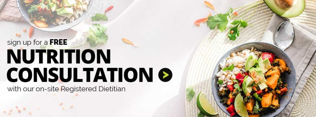 Sign up for a free nutrition consultation with our registered dietitian