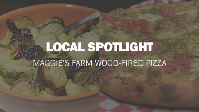 Local Spotlight | Maggie's Farm Wood-Fired Pizza