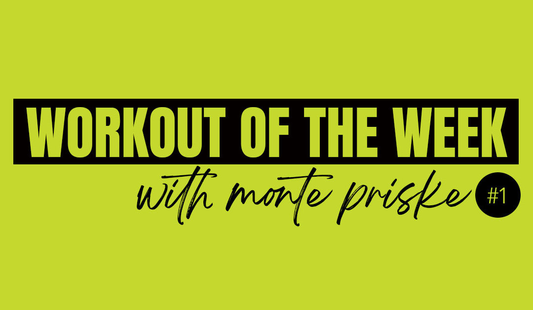 Workout of the Week with Monte Priske 01