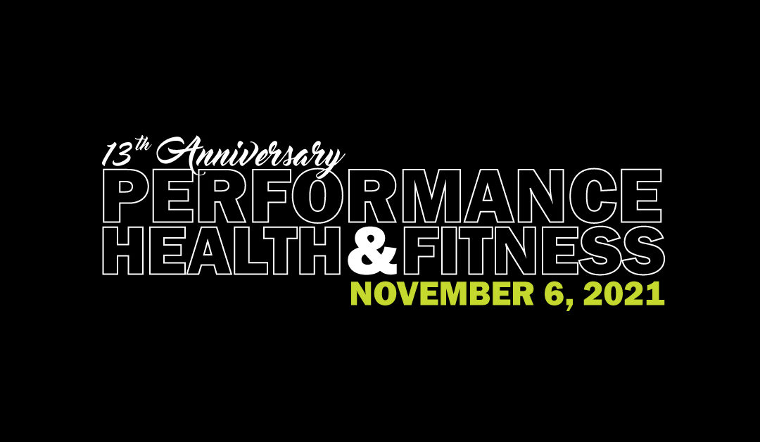 BLACK OUT PARTY! Performance Health & Fitness Announces Their 13th Anniversary Member Appreciation Party + Open House and Wellness Fair